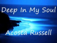 Acosta Russell - Deep In My Soul
